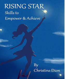 Rising Star: Skills to Empower & Achieve By Christine Dion