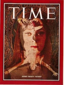 Trinette Singleton in Robert Joffrey's 'Astarte' on the cover of 'Time'. Photo by Herb Migdoll.