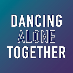 Dancing Alone Together.